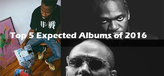 Top 5 expected albums of 2016 | YANOS